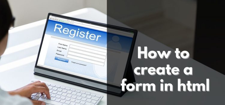 How to create a form in html