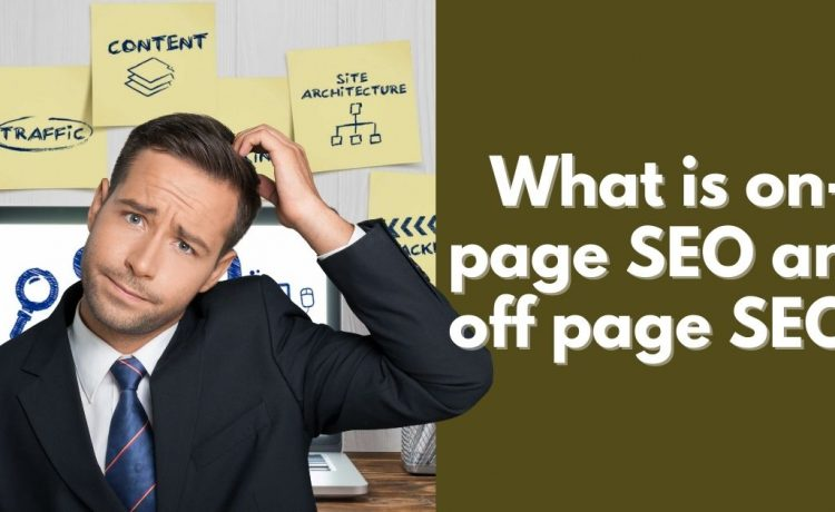 What is on-page SEO and off page SEO